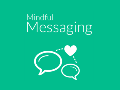 Mindful Messaging